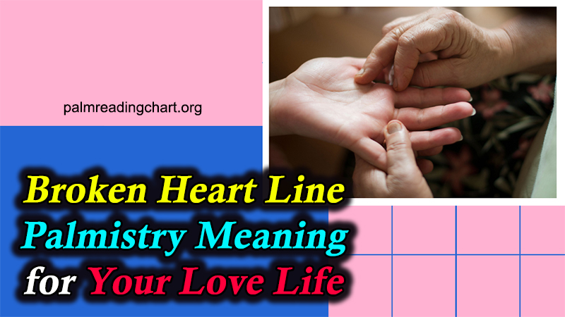 Broken Heart Line Palmistry Meaning for Your Love Life