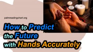 How to Predict the Future with Hands Accurately (Read NOW)